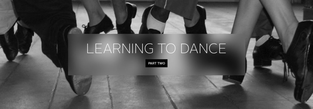 Learning to Dance 2